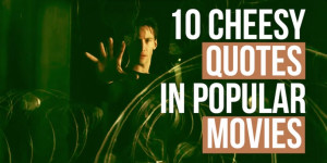 Cheesiest Movie Quotes List 10 Cheesy Quotes in Popular Movies