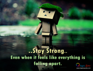 Stay strong Alone Quotes Life Quotes