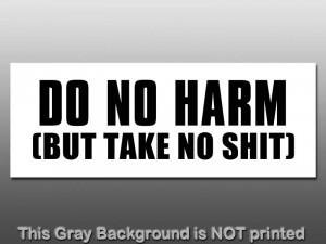 Famous Pro Gun Quotes http://www.ebay.com/itm/Do-No-Harm-But-Take-No ...