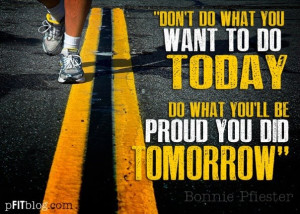Do something to make yourself proud.