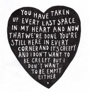 have taken up every last space in my heart and now that we're done you ...