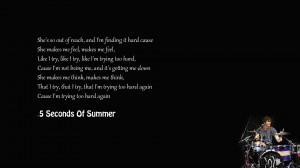 Displaying 16> Images For - 5sos Song Quotes...