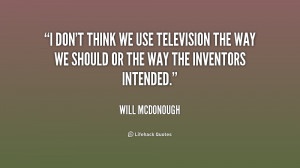 quote-Will-McDonough-i-dont-think-we-use-television-the-202877.png