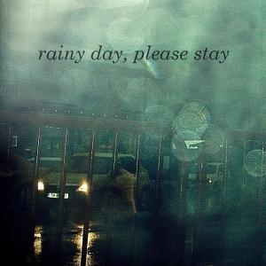 rainy day, please stay by 8o-clock