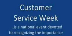 The True Meaning of Customer Service Week
