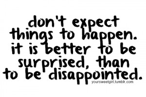 expectation, happen, love, quote, surprised, things