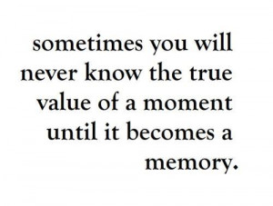 memory, moment, quotes, text, true, true value, wisdom, wise, word