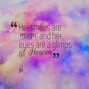Quotes Picture: her smiles are magic and her eyes are a glimps of ...