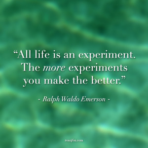 ... make the better. - Ralph Waldo Emerson quote about trying new things