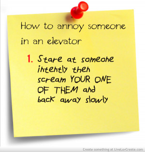 advice, cute, funny, how to annoy someone in an elevator, pretty ...