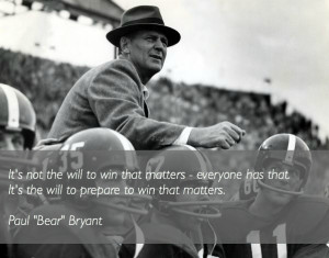 """... It's The Will To Prepare To Win That Matters """" ~ Mistake Quote"""