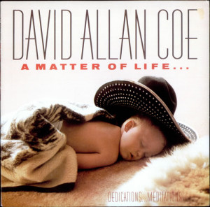 David Allan Coe - A Matter of Life and Death plus (1986/2005)