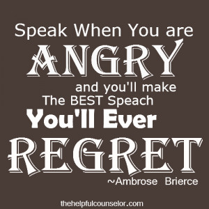 Speaking out of anger quote by Ambrose Brierce