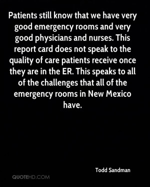 we have very good emergency rooms and very good physicians and nurses ...