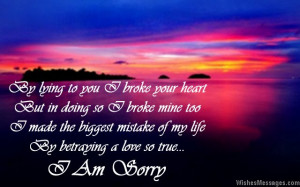 ... biggest mistake of my life, by betraying a love so true. I am sorry