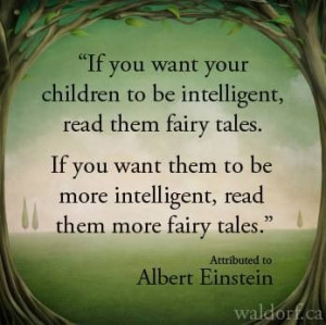 That's what fairytales are FOR!!! TO BE READ TO CHILDREN (and everyone ...