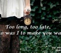 far away, love, lyrics, nickelback, text, time, too late, wait