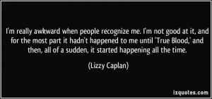 More Lizzy Caplan Quotes