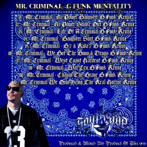 Mr. Criminal - G-funk Mentality Mixtape [ Product Of Tha 90s ]