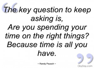the key question to keep asking is randy pausch