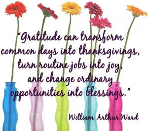 Gratitude, by William Arthur Ward