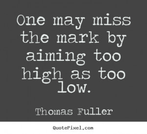 ... low thomas fuller more motivational quotes inspirational quotes