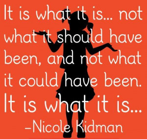 It is what it is … not what it should have been, and not what it ...