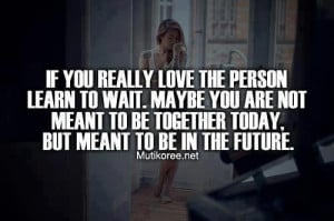 Maybe you are not meant to be together picture quotes and sayings