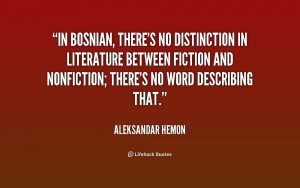quote-Aleksandar-Hemon-in-bosnian-theres-no-distinction-in-literature ...