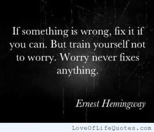 hemingway quote on journeys krishnamurti quote on worrying earnest ...