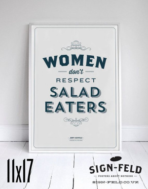 Women Dont Respect Salad Eaters Poster 11x17 - Seinfeld Quote Print ...