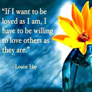 Louise Hay quotes www.lovehealsus.net