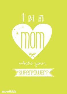 Super Mom Quotes Super mom :)