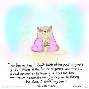 thich nhat hanh quote from Sketches in Stillness