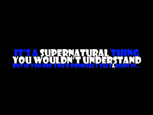 Supernatural Funny Quotes | Supernatural Quotes Wallpaper
