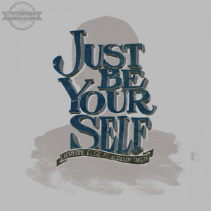 Just be yourself everyone else is already taken shirt saying hand ...