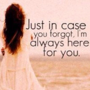 always here for you quotes dear friends quotes quotes for guys friends ...
