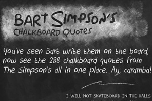 every-bart-simpson-chalkboard-quote-ever-1-20332-1329335683-1_big.jpg