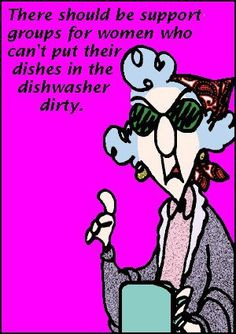 Inspirational, Thoughts, Sayings, Quotes and Maxine, Gotta Love Her!