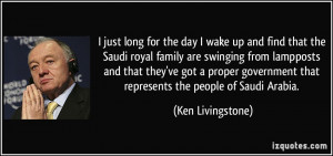 just long for the day I wake up and find that the Saudi royal family ...