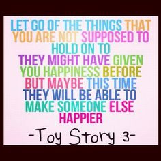 Toy Story 3 cute quote and true!