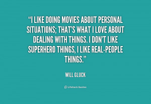 quote-Will-Gluck-i-like-doing-movies-about-personal-situations-180334 ...