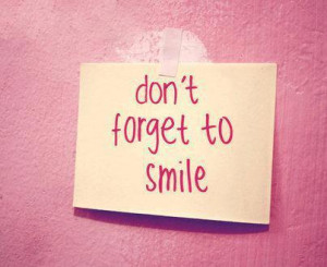 Home » Picture Quotes » Smile » Don't forget to smile