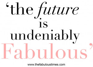 future, fabulous, quote, positive