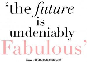 future, fabulous, quote, positive