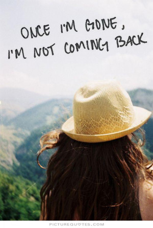 once-im-gone-im-not-coming-back-quote-1.jpg