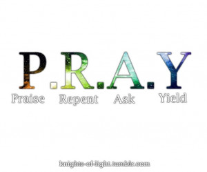 How to pray... there are four basic types: petitions, praise ...