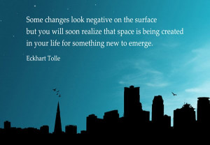 ... that space is being created in your life for something new to emerge