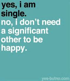 Single Quotes for Girls | Quotes About Being Single For Girls Boys ...