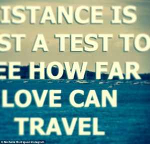 ... from Michelle 'Distance is just a test to see how far love can travel